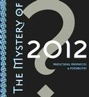 The Mystery of 2012: Predictions, Prophecies & Possibilities Cover Image