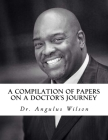 A Compilation of Papers on a Doctor's Journey Cover Image