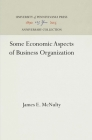 Some Economic Aspects of Business Organization Cover Image
