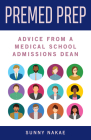 Premed Prep: Advice From A Medical School Admissions Dean Cover Image