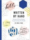 Written by Hand: Techniques and Tips to Make Your Everyday Handwriting More Beautiful Cover Image