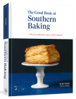 The Good Book of Southern Baking: A Revival of Biscuits, Cakes, and Cornbread Cover Image
