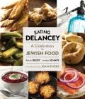Eating Delancey: A Celebration of Jewish Food Cover Image