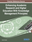 Enhancing Academic Research and Higher Education With Knowledge Management Principles Cover Image