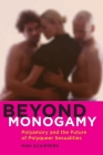 Beyond Monogamy: Polyamory and the Future of Polyqueer Sexualities (Intersections #13) Cover Image