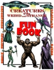 Creatures of the Weird and Strange FUN BOOK Cover Image