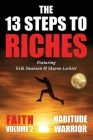 The 13 Steps To Riches: Habitude Warrior Volume 2: FAITH with Sharon Lechter Cover Image