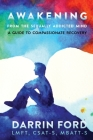 Awakening from the Sexually Addictive Mind: A Guide to Compassionate Recovery Cover Image