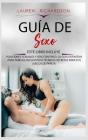 Guía de Sexo: Este Libro Incluye: Posiciones Sexuales Y Sexo Tántrico. La Guía Definitiva Para Parejas, Incluyendo Técnicas Secretas Cover Image