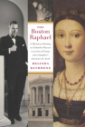 The Boston Raphael: A Mysterious Painting, an Embattled Mueseum in an Era of Change & a Daughter's Search for the Truth Cover Image