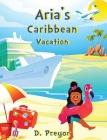 Aria's Caribbean Vacation Cover Image