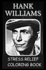Stress Relief Coloring Book: Colouring Hank Williams Cover Image