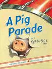 A Pig Parade Is a Terrible Idea Cover Image