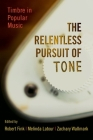 The Relentless Pursuit of Tone: Timbre in Popular Music Cover Image