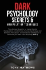 Dark Psychology Secrets & Manipulation Techniques: 2 Books in 1: The ultimate Blueprint to Master Mental Manipulation, Mind Control, Human Psychology Cover Image