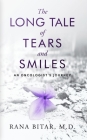 The Long Tale of Tears and Smiles: An Oncologist's Journey Cover Image