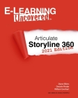 E-Learning Uncovered: Articulate Storyline 360: 2021 Edition Cover Image