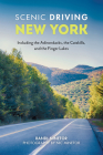 Scenic Driving New York: Including the Adirondacks, the Catskills, and the Finger Lakes Cover Image