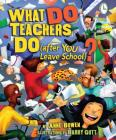 What Do Teachers Do (After You Leave School)? Cover Image