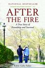 After the Fire: A True Story of Friendship and Survival Cover Image