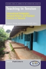 Teaching in Tension: International Pedagogies, National Policies, and Teachers' Practices in Tanzania (Pittsburgh Studies in Comparative and International Educatio #2) Cover Image