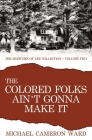 The Colored Folks Ain't Gonna Make It Cover Image