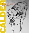 Alexander Calder: The Paris Years, 1926-1933 Cover Image