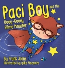 Paci Boy and the Ooey Gooey Slime Monster Cover Image