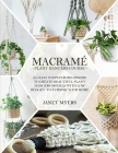 Macrame 101: Easy Steps For Beginners To Create Beautiful Plant Hangers Models With Low Budget To Furnish Your Home Cover Image