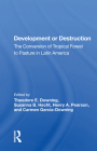 Development or Destruction: The Conversion of Tropical Forest to Pasture in Latin America Cover Image