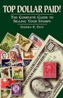 Top Dollar Paid!: The Complete Guide to Selling Your Stamps Cover Image