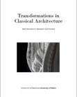 Transformations in Classical Architecture: New Directions in Research and Practice Cover Image