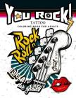 You Rock !: Tattoo Coloring Book for Adults Cover Image
