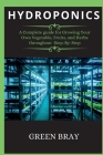 Hydroponics: A Complete guide for Growing Your Own Vegetable, Fruits, and Herbs throughout Step-By-Step Cover Image