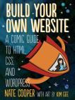 Build Your Own Website: A Comic Guide to HTML, CSS, and WordPress Cover Image