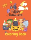 Happy Halloween Coloring Book: Halloween Coloring Book for Toddlers and Kids Featuring Cats, Bats, Witches, Pumpkins, Trick or Treat, and Other Spook Cover Image