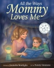 All the Ways Mommy Loves Me Cover Image