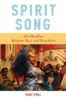 Spirit Song: Afro-Brazilian Religious Music and Boundaries Cover Image