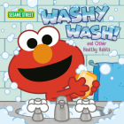 Washy Wash! And Other Healthy Habits (Sesame Street) Cover Image