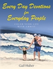 Everyday Devotions for Every Day People: Color Your Life With Christ Cover Image