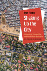 Shaking Up the City: Ignorance, Inequality, and the Urban Question Cover Image