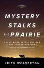 Mystery Stalks the Prairie: Unexplained Cattle Killings and UFOs in Montana Cover Image
