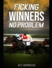 Picking Winners No Problem: Horse Racing Betting System Cover Image
