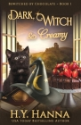 Dark, Witch & Creamy: Bewitched By Chocolate Mysteries - Book 1 Cover Image