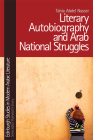 Literary Autobiography and Arab National Struggles (Edinburgh Studies in Modern Arabic Literature) Cover Image