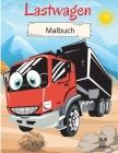 LKW Malbuch für Kinder: 4-8 Jahre - Malbuch für Kinder - LKW Malbuch für Kleinkinder - Big Truck Malbuch Cover Image