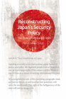 Reconstructing Japan's Security: The Role of Military Crises Cover Image