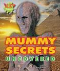 Mummy Secrets Uncovered (Bizarre Science) Cover Image