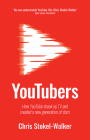 Youtubers: How Youtube Shook Up TV and Created a New Generation of Stars Cover Image