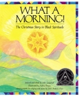 What a Morning!: The Christmas Story in Black Spirituals Cover Image